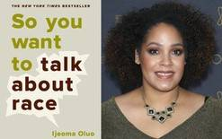 So you want to talk about race-Ijeoma Oluo