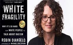 White fragility why its so hard for white people to talk about racism Robin Diangelo