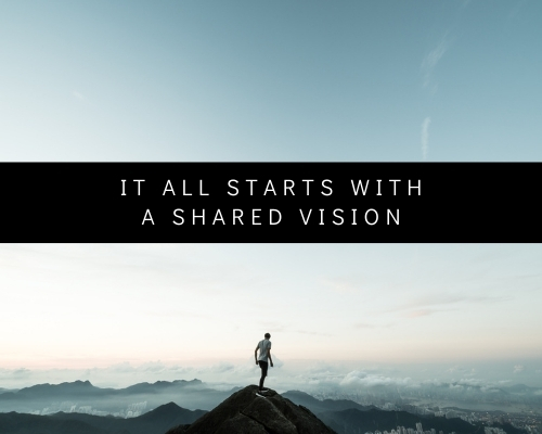 It all starts with a shared vision