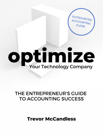 Optimize Your Technology Company - The Entrepreneur's Guide to Accounting Success